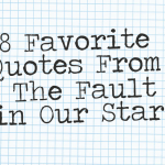 8 Favorite Quotes From The Fault in Our Stars