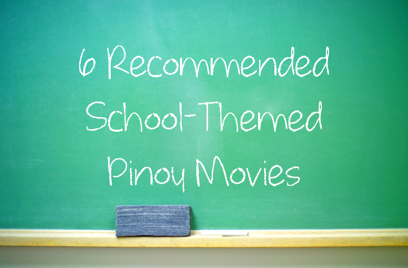 Recommended School-Themed Pinoy Movies