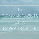 15 Commandments of a Happy Traveler