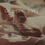 Monday Mixtape: Slow Jam, Baby
