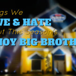 Things We Love and Hate about This Season's Pinoy Big Brother