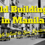 Old Buildings in Manila We Want to See Restored