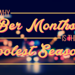 Why Ber Months is the Coolest Season