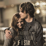 8 Favorite Quotes From the If I Stay Movie