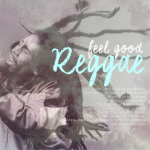 Monday Mix Tape: Feel Good Reggae