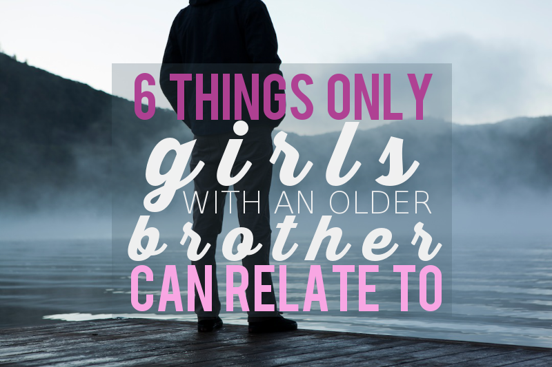 girls with older brothers