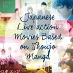 Best Japanese Live-Action Movies Based on Shoujo Manga