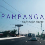 37 Epic Things to Do and See in Pampanga